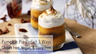 PUMPKIN PIE PARFAIT Recipe - GLUTEN FREE, Dairy Free, and VEGAN options!