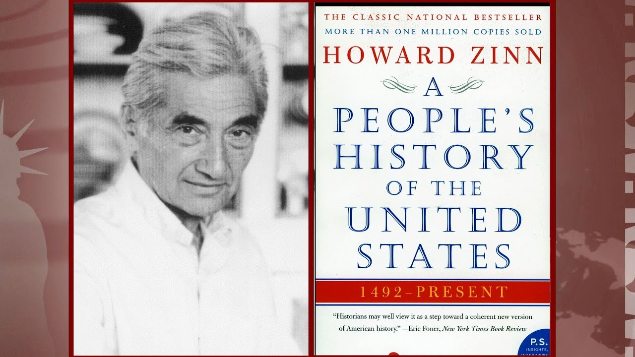 an analysis of the book a peoples history of the united states by howard zinn Worldlostoneofitsmostvigorousvoicesforsocialjusticefordecades,howard zinn  voices of a people's history of the united states  book —isthefollowingtwo .