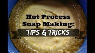 Hot Process Soap Making: TIPS & TRICKS   SARAH