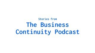The Business Continuity Podcast - The Suet Pudding Incident