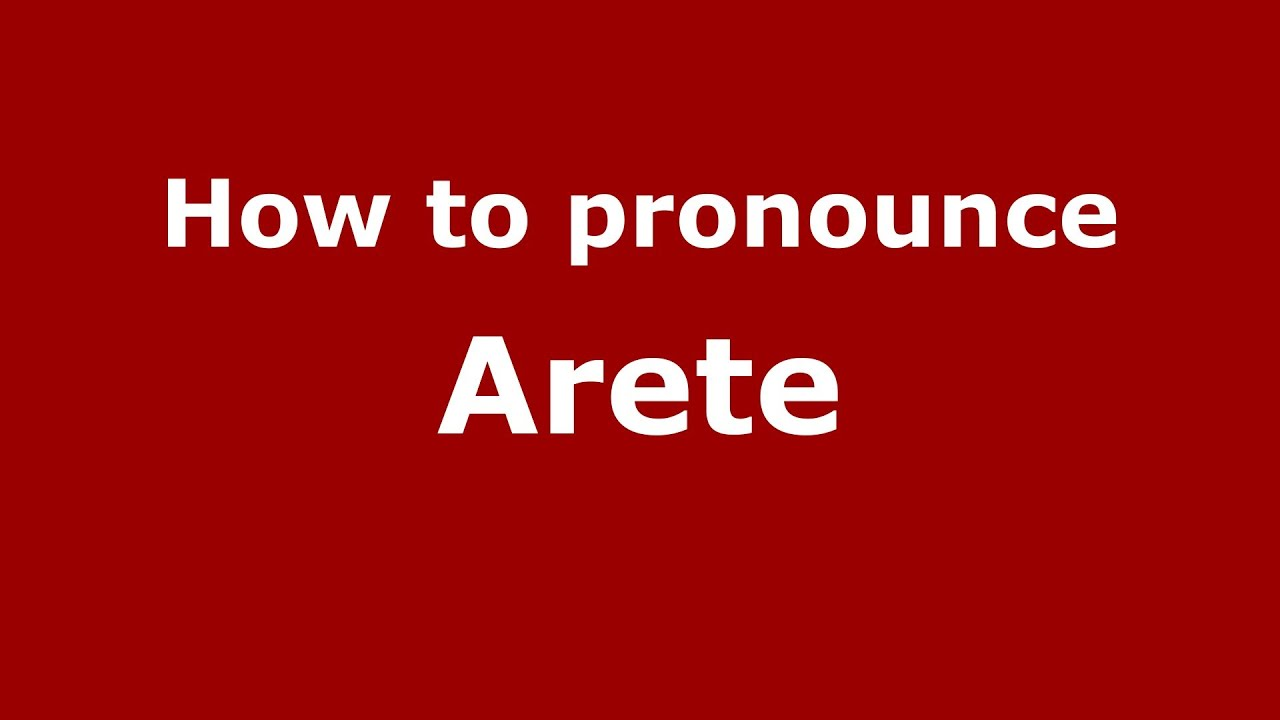 Arete From Greek How To Pronounce Arete Greek Greece Pronouncenames