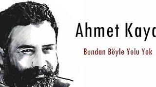 Bundan böyle yol yok -Ahmet Kaya 1 Saat