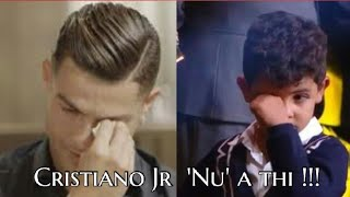 Cristiano Jr Nu a thi..