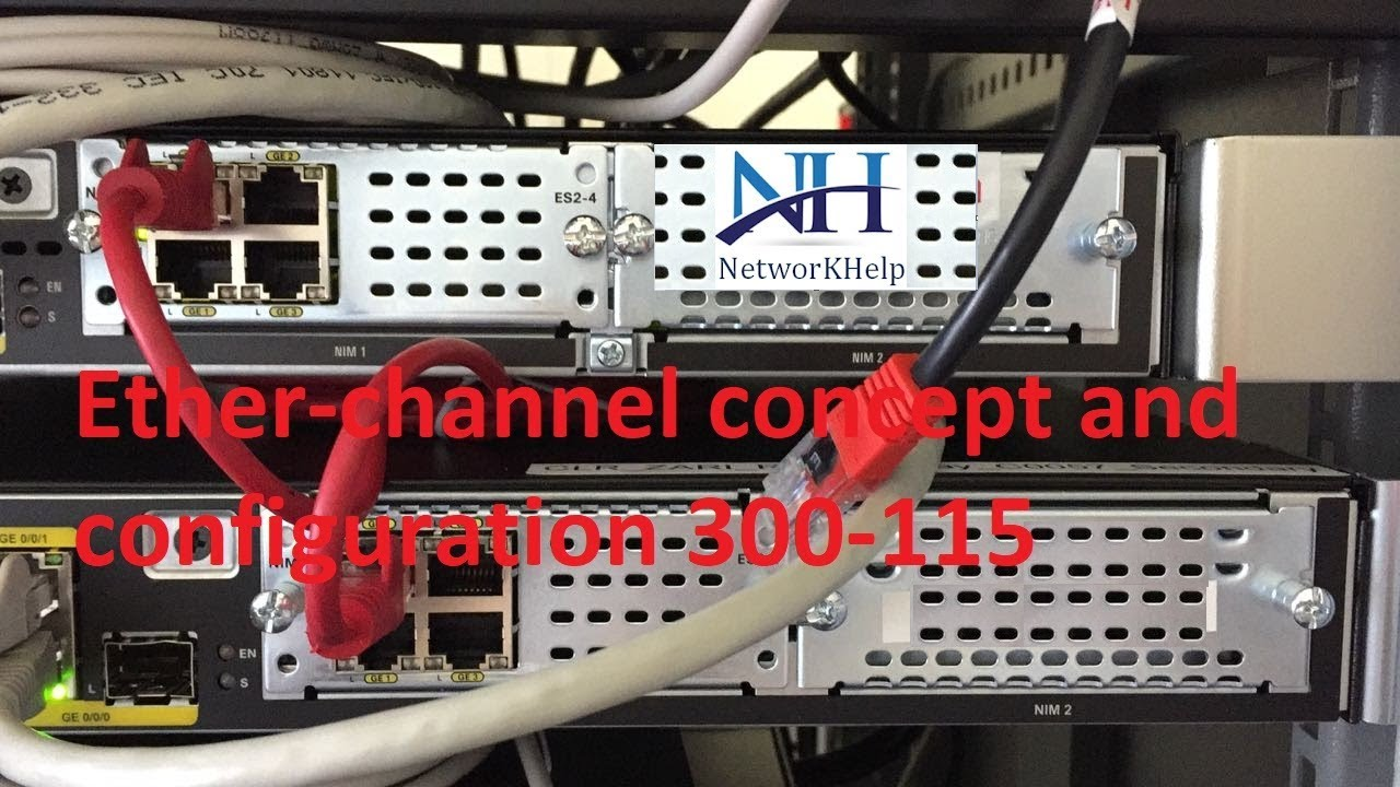 9 2 Ether Channel Concept And Configuration 300 115 Networkhelp