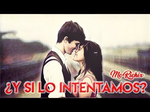 ¿Y Si Lo Intentamos?😍 Dedícala, Te Dirá Que Si👌 Mc Richix- Rap Romantico 2017