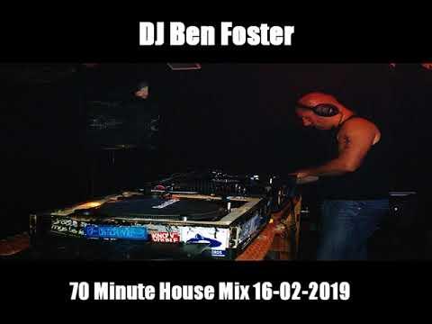 DJ Ben Foster 70 Minute House Mix 17-02-2019