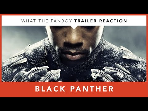 Black Panther Trailer Reaction - What the Fanboy