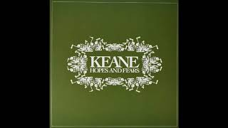 Keane   Somewhere Only We Know (album: Hopes And Fears)