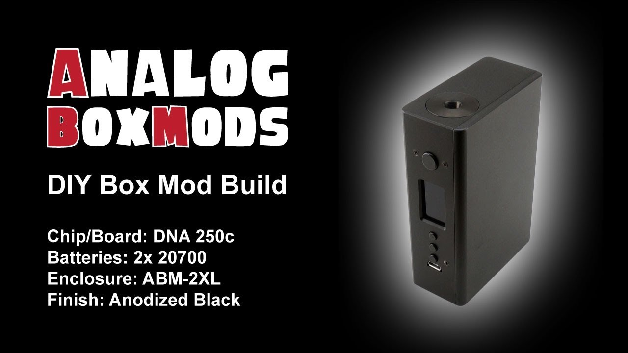 DNA 250c, 2x20700, ABM-2XL Enclosure, DIY Box Mod Build