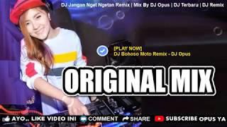 Download Lagu Dj Jangan Nget Ngetan Remix Terbaru Original 2019
