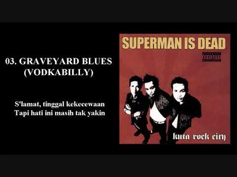 SUPERMAN IS DEAD - KUTA ROCK CITY (2003) FULL ALBUM (Music & Lirik)