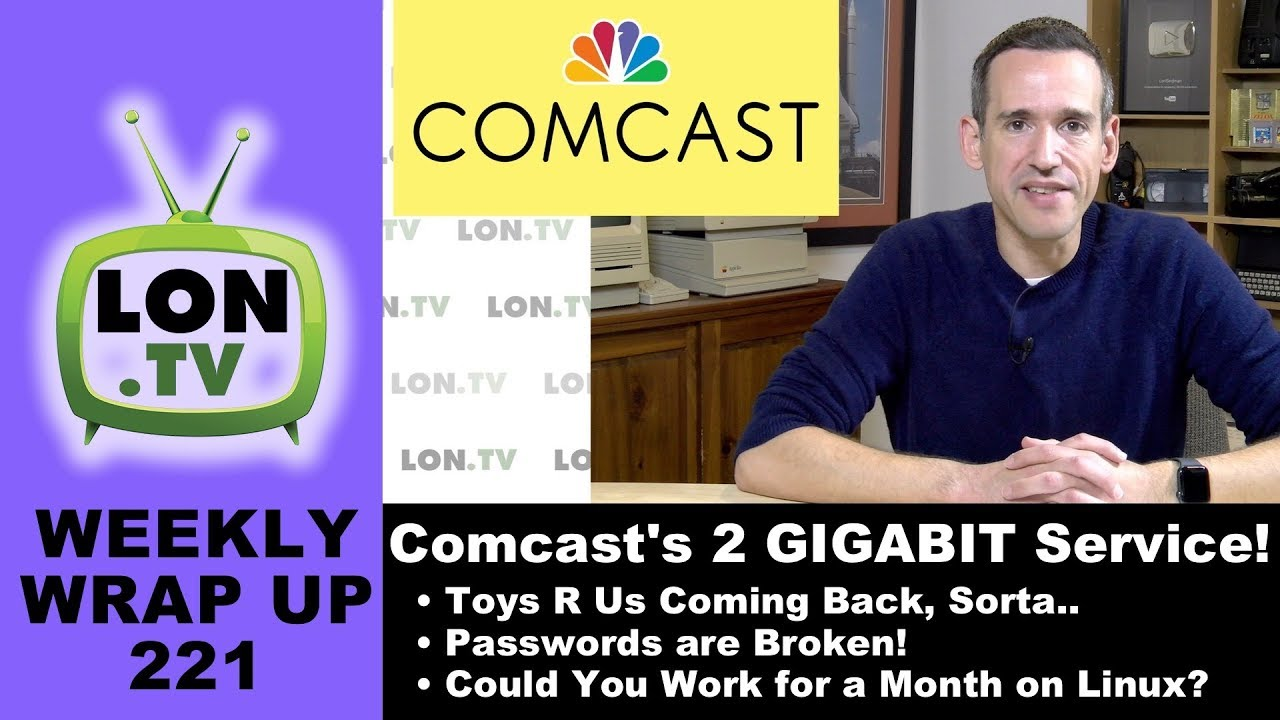 Weekly Wrapup 221 - Comcast's 2 Gigabit Internet Service, Passwords are  Broken, and More