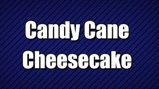 Candy Cane  Cheesecake - My3 Foods - Easy To Learn