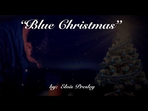 blue christmas wlyrics elvis presley - Blue Christmas Elvis Presley Lyrics