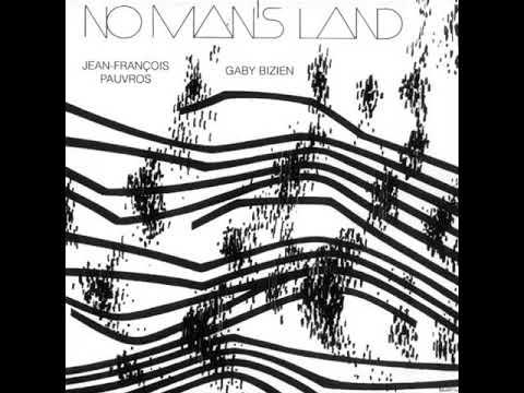 JEAN FRANCOIS PAUVROS & GABY BIZIEN - No Man&39;s Land LP - 1976  COMPLETE ***NWW LIST***