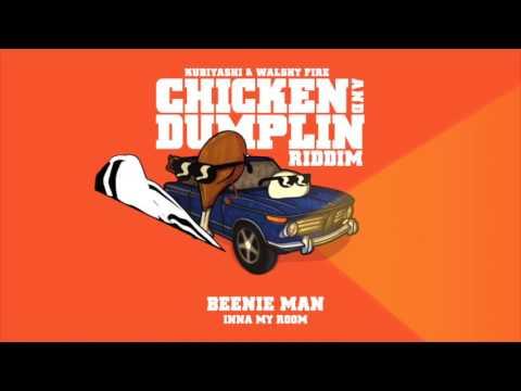 Beenie Man - Inna My Room (Kubiyashi, Walshy Fire) Chicken and Dumplin Riddim