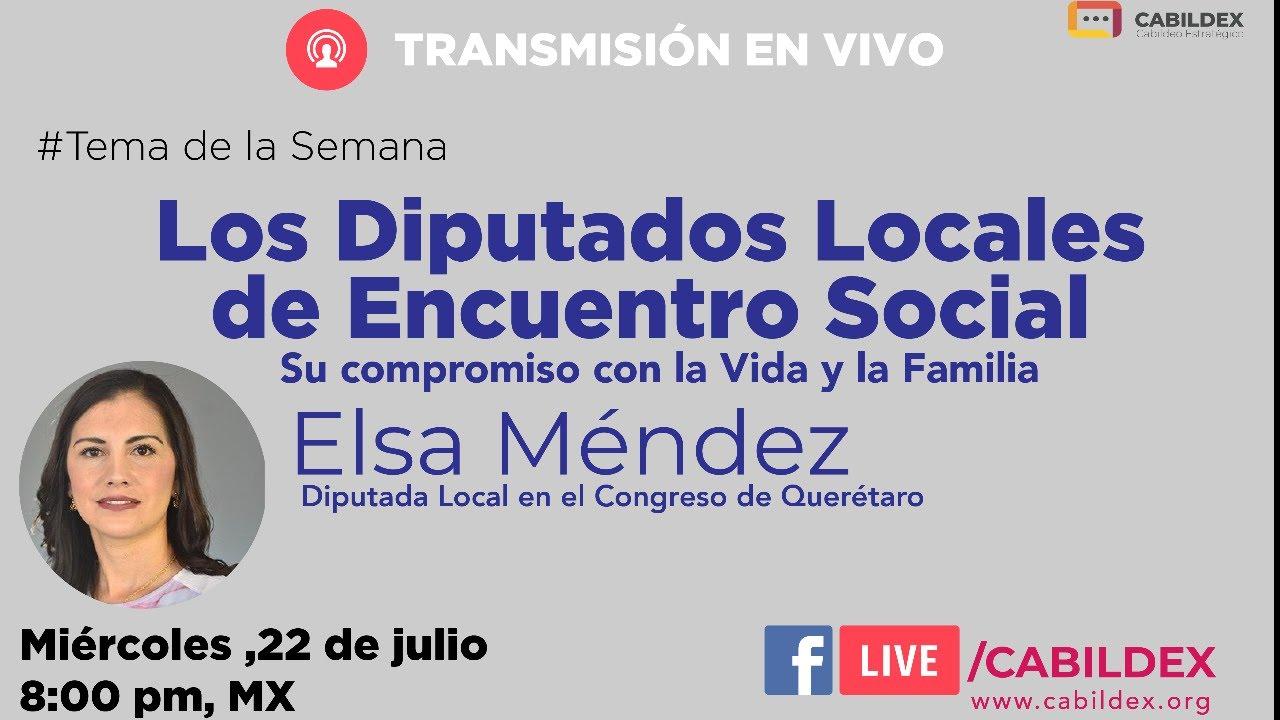 Cabildex Live | Diputada Elsa Méndez, el compromiso de los diputados locales de Encuentro Social