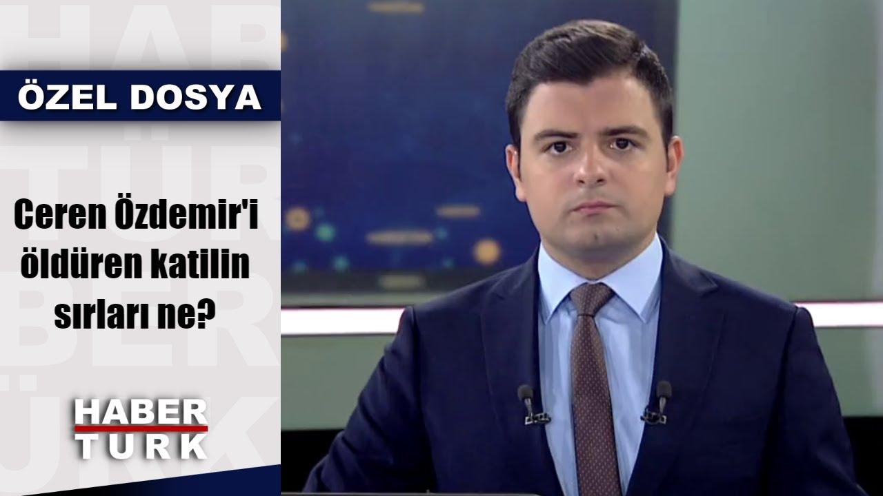 Ceren Özdemir'i öldüren katilin sırları ne? | Haber 13 - 7 Aralık 2019