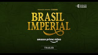 Brasil Imperial (Trailer Oficial)