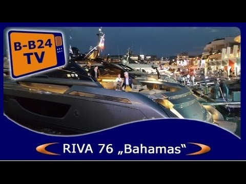 """Download Cannes Yachting Festival 2016 - RIVA 76 -Bahamas Dreamyacht """"FatBoy"""""""