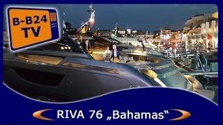 "Cannes Yachting Festival 2016 - RIVA 76 -Bahamas Dreamyacht ""FatBoy"""