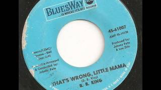 Watch Bb King Thats Wrong Little Mama video