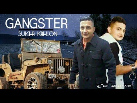 Sukha Kahlon Gangster New Song