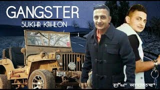 Sukha Kahlon Gangster New Song
