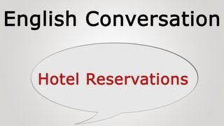 learn english conversation: Hotel Reservations