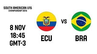 LIVE - Ecuador v Brazil - South American U15 Championship 2018