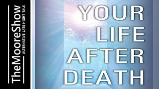 Your Life after Death - Each of us is going to die ...or are we?