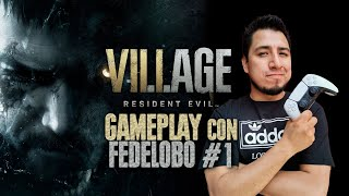 Resident Evil VILLAGE: Intro Gameplay con Fedelobo