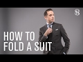 How To Fold and Pack a Suit - He Spoke Style