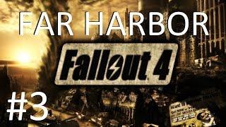 Fallout 4. Far Harbor PC Прохождение 3 Кровавая волна