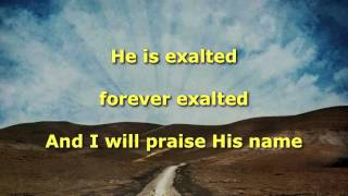He Is Exalted, Instrumental (Twila Paris)