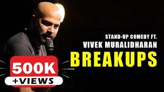 Breakups | Stand Up Comedy By Vivek Muralidharan