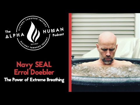Navy SEAL Errol Doebler: The Power of Extreme Breathing