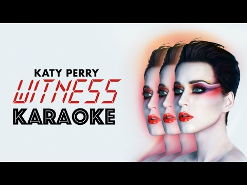 Witness - Karaoke - Katy Perry - Instrumental - Lyrics