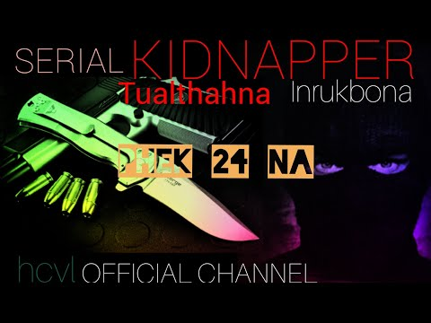 Serial kidnapper 24(The unknown wanted) Mizo crime+love story