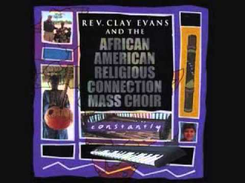 "Rev. Clay Evans & AARC ""Constantly"""