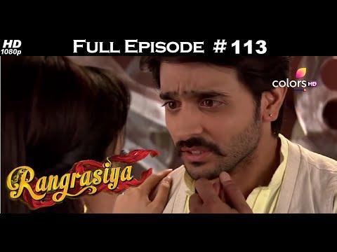 Rangrasiya - Full Episode 113 - With English Subtitles