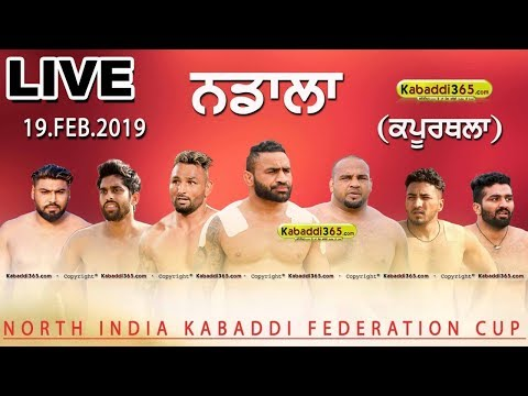 🔴 [Live] Nadala (Kapurthala) North India Kabaddi Federation Cup 19 Feb 2019