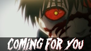 「AMV」Anime Mix-  Coming For You