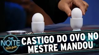 The Noite (06/05/15) - Castigo do ovo no Mestre Mandou