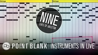 9 Lives of Ableton: Part 3 - Working With Instruments and Racks