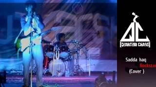 Sadda Haq Cover By Quantum Chaos-The Band