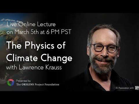The Physics of Climate Change Online Lecture with Lawrence Krauss