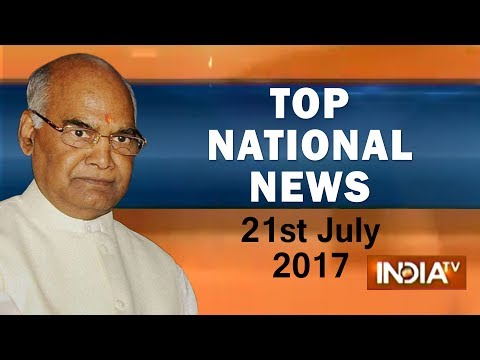 Top National News | 21st July, 2017 - India TV