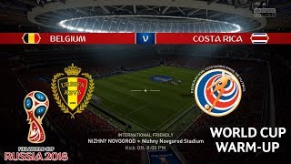 Belgium vs Costa Rica - World Cup 2018 Warm-Up - FIFA 18 Gameplay