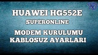 Huawei HG552e Superonline Modem Kurulumu